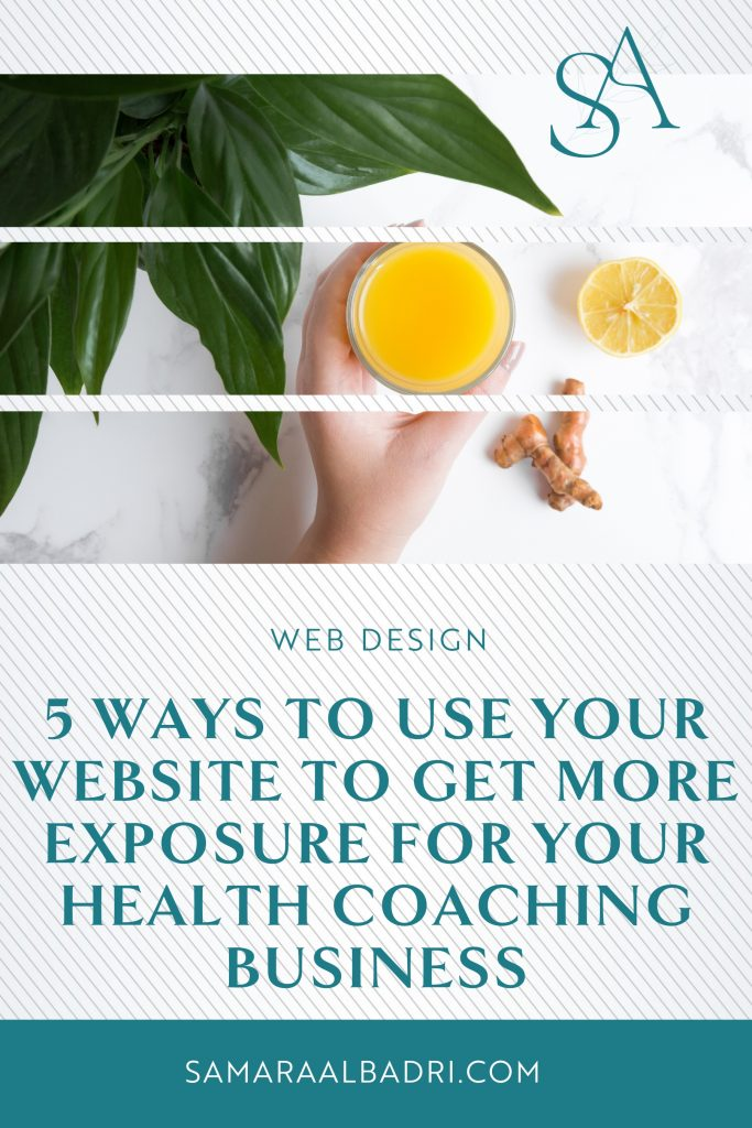 5 Ways to Use Your Website to Get More Exposure for Your Health Coaching Business