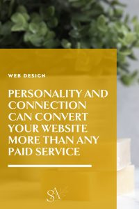 Personality and Connection Can Convert Your Website More Than Any Paid Service
