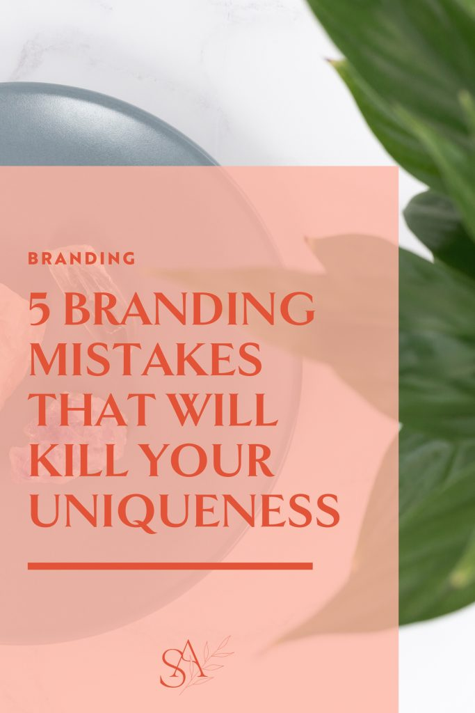 5 Branding Mistakes That Will Kill Your Uniqueness