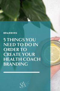 5 Things You Need to Do in Order to Create Your Health Coach Branding