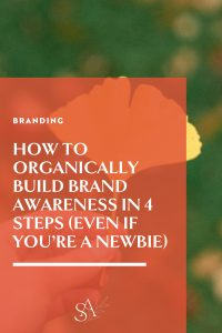 How to Organically Build Brand Awareness in 4 Steps (Even If You're a Newbie)