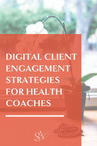 Digital Client Engagement Strategies For Health Coaches
