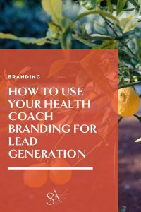 How To Use Your Health Coach Branding For Lead Generation