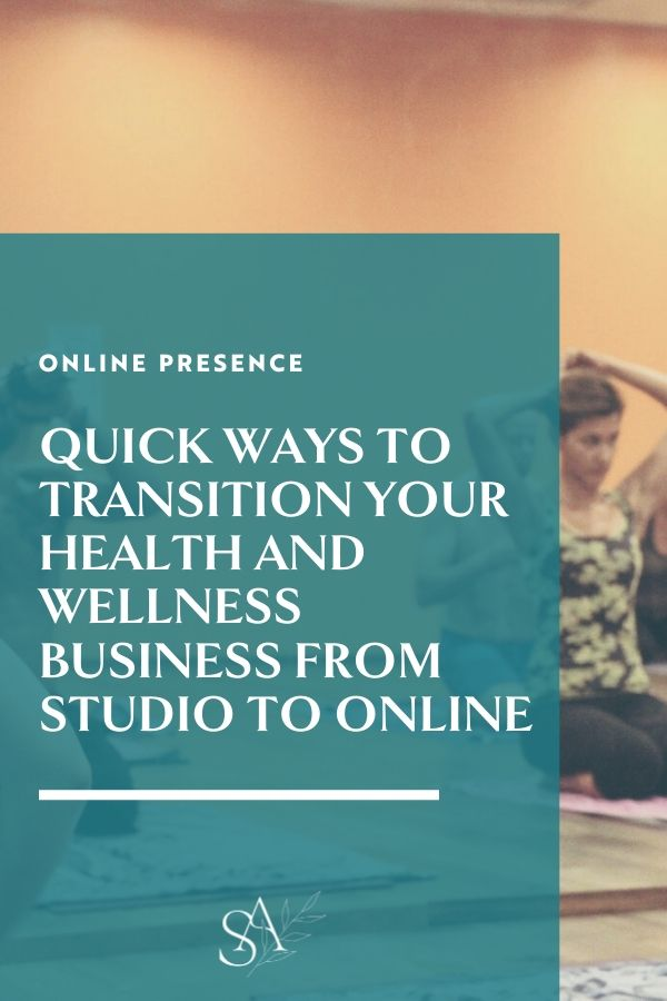 Quick Ways to Transition Your Health and Wellness Business from Studio to Online