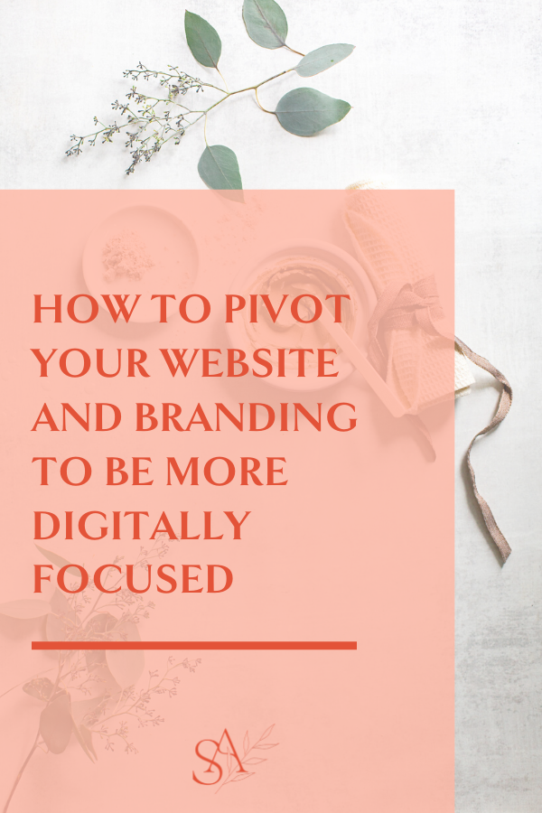 How to Pivot Your Website and Branding to Be More Digitally Focused
