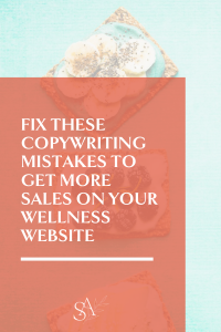 Fix These Copywriting Mistakes to Get More Sales on Your Wellness Website