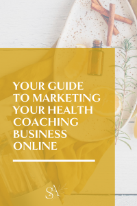 Your Guide to Marketing Your Health Coaching Business Online