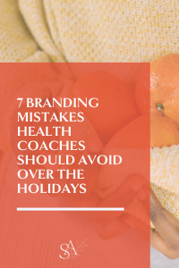 7 Branding Mistakes Health Coaches Should Avoid Over The Holidays