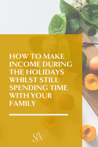 How to Make Income During the Holidays whilst Still Spending Time with Your Family