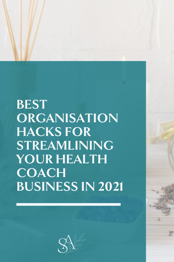 Best Organisation Hacks for Streamlining Your Health Coach Business in 2021