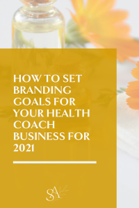How To Set Branding Goals for Your Health Coach Business for 2021