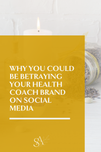 Why You Could Be Betraying Your Health Coach Brand on Social Media