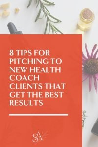 8 Tips for Pitching to New Health Coach Clients That Get the Best Results