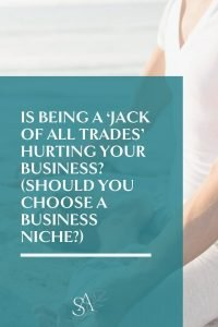 Is being a 'jack of all trades' hurting your business? (Should you choose a business niche?)